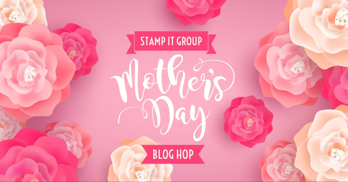 Mother's Day Blog Hop!